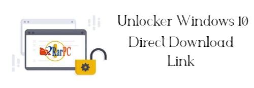 unlocker windows 10